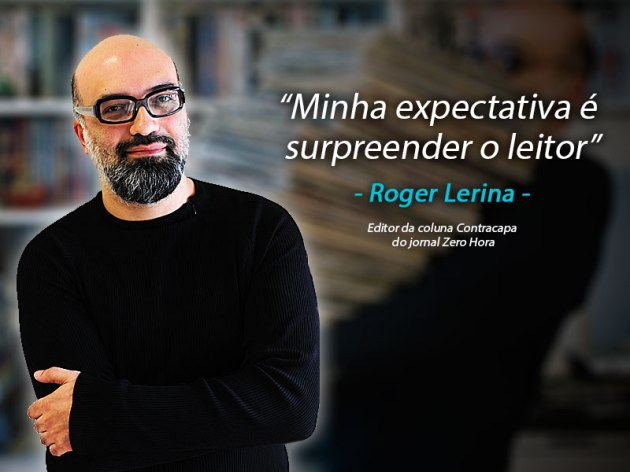 "Roger Lerina: ""Minha expectativa é surpreender o leitor"""