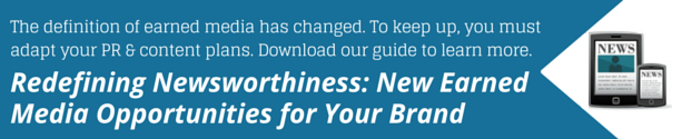Redefining Newsworthiness: New Opportunities to Earn Media & Attention for Your Brand