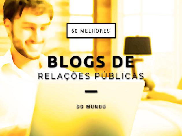 Os 60 Melhores Blogs de Relações Públicas do Mundo