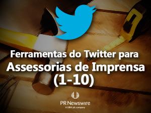 (1-10) Ferramentas do Twitter para Assessorias de Imprensa