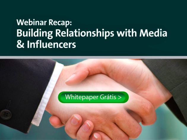 Construindo Relacionamentos com a Mídia e Influenciadores