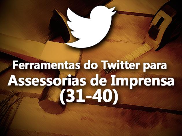 (31-40) Ferramentas do Twitter para Assessorias de Imprensa