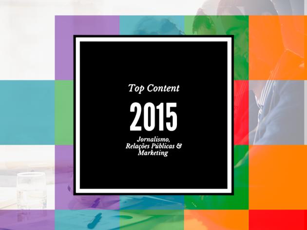 Top Content 2015 – Jornalismo, Relações Públicas e Marketing