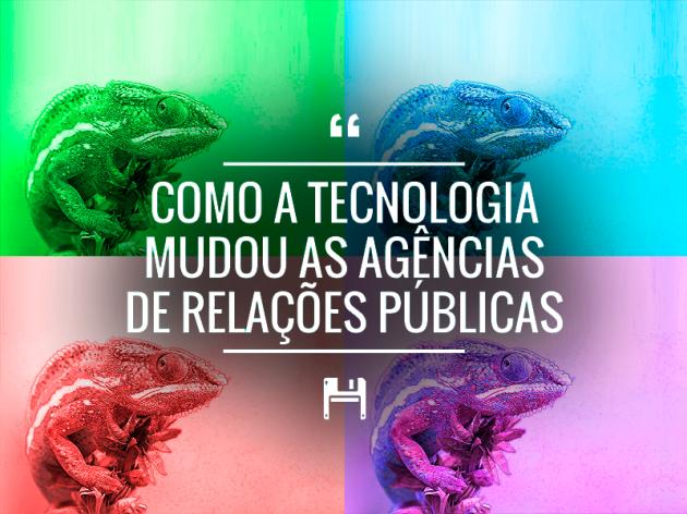 Como a Tecnologia Mudou as Agências de Relações Públicas