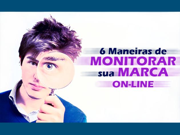 6 Maneiras de Monitorar a sua Marca On-line