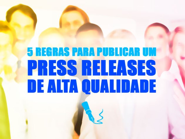 5 Regras (Gifs!) para Publicar um Press Releases de Alta Qualidade