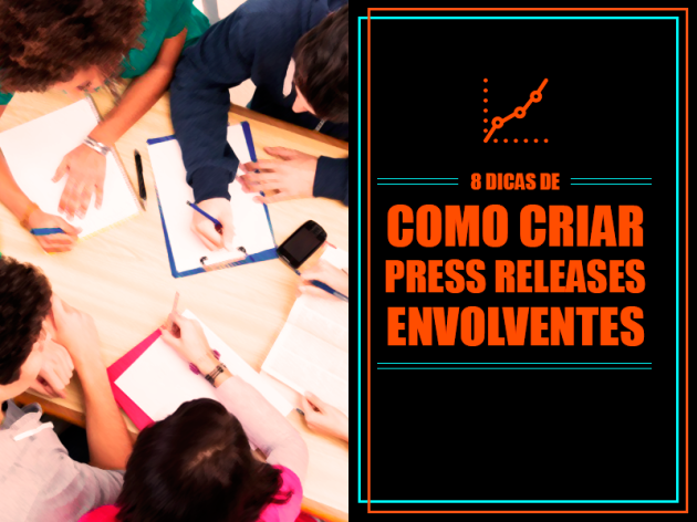 8 Dicas de Como Criar Press Releases Envolventes