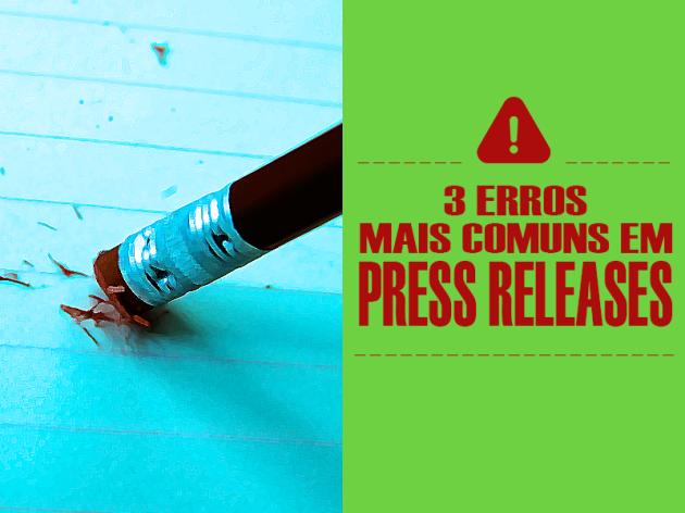 3 Erros Mais Comuns em Press Releases