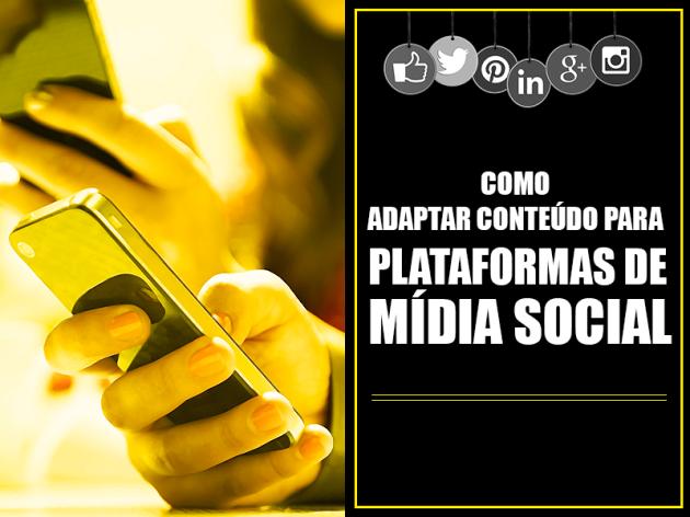 Como Adaptar Conteúdo para Plataformas de Mídia Social