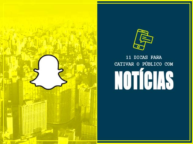Snapchat - 11 Dicas para Cativar o Público Com Notícias